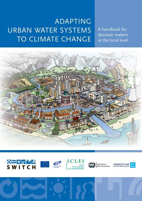 AdApting urbAn wAter systems to climAte chAnge - IWA