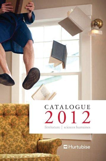 Consultez notre catalogue littéraire 2012 - Les Éditions Hurtubise