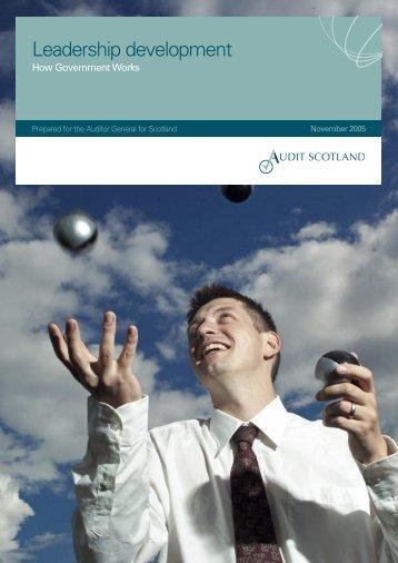 Leadership development. How Government Works - Audit Scotland