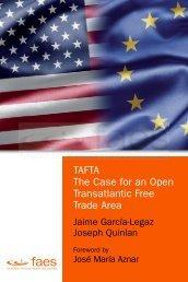 TAFTA. The Case for an Open Transatlantic Free Trade Area - Cedice