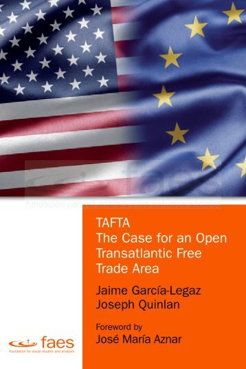 TAFTA. The Case for an Open Transatlantic Free Trade Area - Cedice