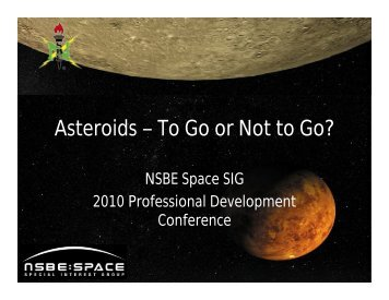 Asteroids – To Go or Not to Go? - NSBE Houston Space Chapter