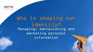 Who's reshaping our identity? - Records and Information ...