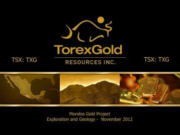 Exploration & Geology Presentation - Torex Gold Resources Inc.