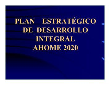 PLAN ESTRATÉGICO DE DESARROLLO INTEGRAL AHOM E 2020