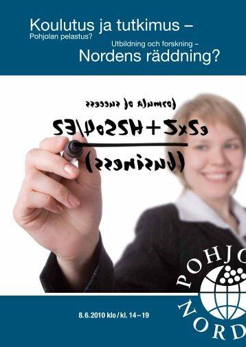 Koulutus ja tutkimus – Nordens räddning? - Pohjola-Norden
