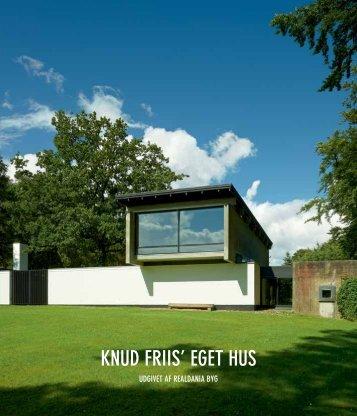 KNUD FRIIS' EGET HUS - Realdania Byg