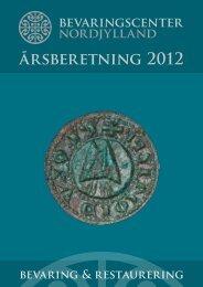 BCN´s Årsberetning 2012.pdf - Bevaringscenter Nordjylland