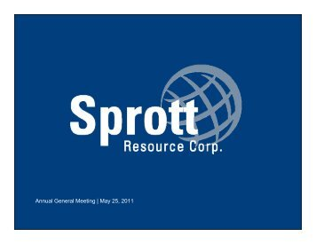 Annual General Meeting Presentation - Sprott Resource Corp.