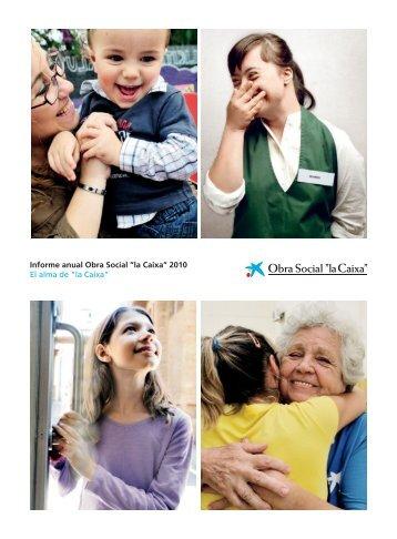 """Informe anual Obra Social """"la Caixa"""" 2010 El alma de """"la Caixa"""""""