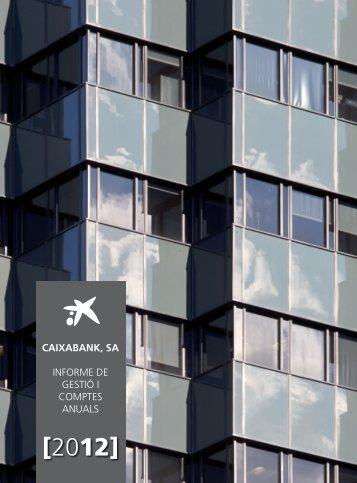 INFORME DE GESTIÓ I COMPTES ANUALS 2012 - la Caixa