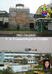 Y la Traumatología en Trujillo TRES COLOSOS