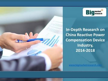 In-Depth Research Report on China Reactive Power Compensation Device Industry, 2014-2018