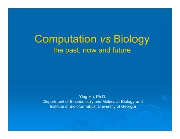 Computation vs Biology - CSBL - University of Georgia