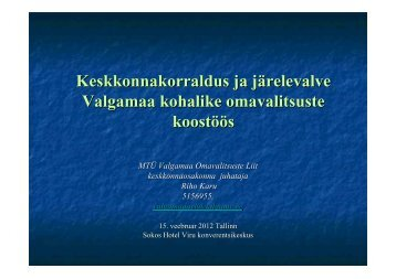 Valgamaa kohalike omavalitsuste koostöös - Eesti Linnade Liit