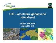 GIS – ametniku igapäevane töövahend
