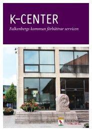K-center broschyr - Falkenbergs kommun