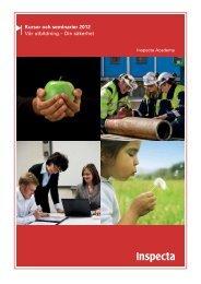 Kurser och seminarier 2012 Vår utbildning – Din säkerhet - Inspecta