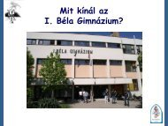 Mit kínál az I. Béla Gimnázium?