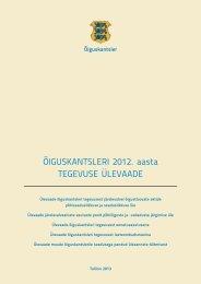 ÕIGUSKANTSLERI 2012. aasta TEGEVUSE ÜLEVAADE - Riigikogu