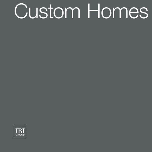 Custom Homes - IBI Group