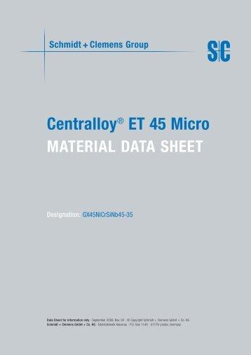 Centralloy® ET 45 Micro - Schmidt+Clemens