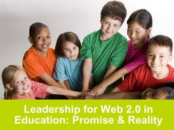 Leadership for Web 2.0 in Education: Promise & Reality