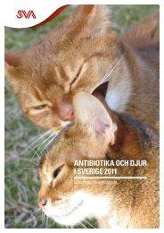 ANTIBIOTIKA OCH DJUR I SVERIGE 2011 - SVA
