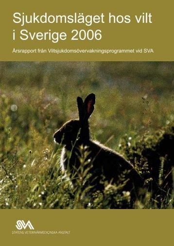 Sjukdomsläget hos vilt i Sverige 2006 - SVA