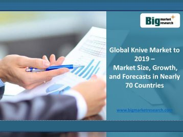 Global Knive Market Growth to 2019 in in Nearly 70 Countries