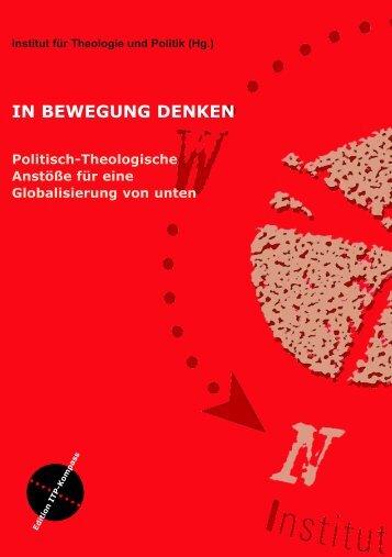 IN BEWEGUNG DENKEN - Institut für Theologie und Politik