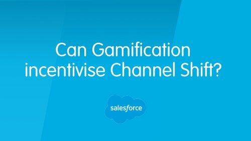 ChannelShift-Gamification