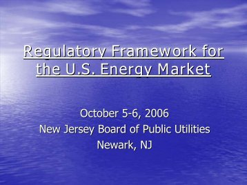 Regulatory Framework for the U.S. Energy Market