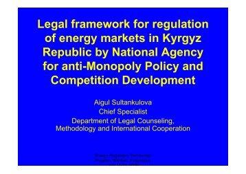 Legal framework for regulation of energy markets in Kyrgyz Republic ...