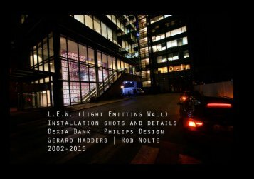 L.E.W. (Light Emitting Wall); Raw installations shots and details.