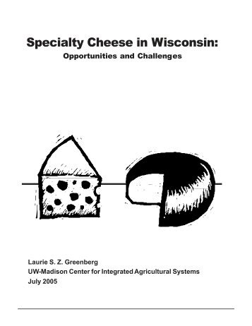 Specialty Cheese in Wisconsin: - Center for Integrated Agricultural ...