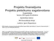 Projektu finansējums Projektu pieteikumu sagatavošana. 3. seminārs