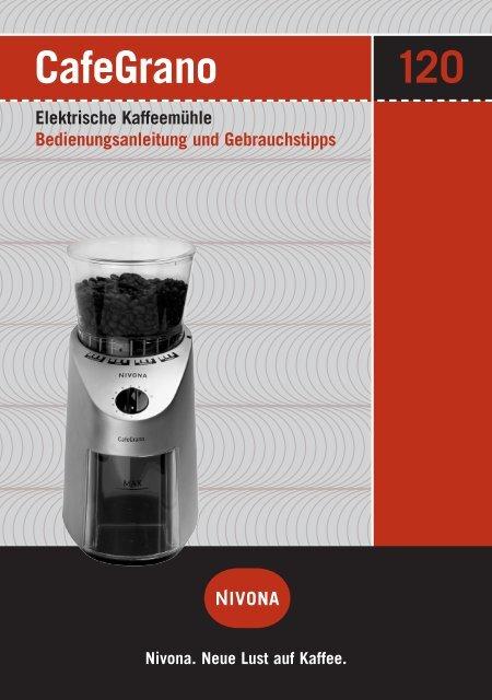 CafeGrano Elektrische Kaffeemühle Bedienungsanleitung ... - Nivona