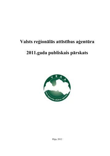 Valsts reģionālās attīstības aģentūras 2011.gada publiskais pārskats