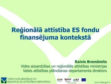 Raivis Bremšmits, Vides aizsardzības un reģionālās attīstības ...
