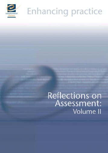Reflections on Assessment: Volume II - the Enhancement Themes ...