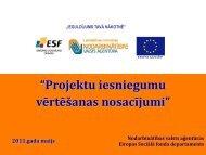 Projektu iesniegumu vērtēšanas nosacījumi - Nodarbinātības Valsts ...