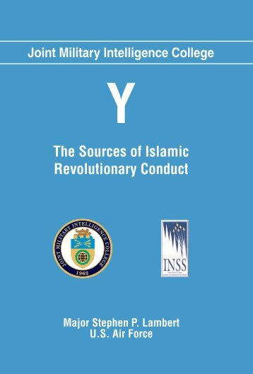 The Sources of Islamic Revolutionary Conduct - Higgins ...