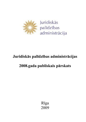 Juridiskās palīdzības administrācijas 2008.gada ... - Tieslietu ministrija