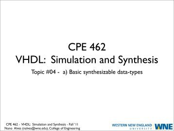 CPE 462 VHDL: Simulation and Synthesis - Nuno Alves