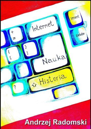 Andrzej Radomski: Internet - Nauka - Historia - Wiedza i Edukacja