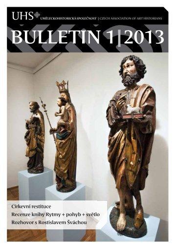 BULLETIN 1|2013 - Uměleckohistorická společnost v českých zemích