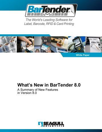 What's New in BarTender 8.0 - Seagull Scientific