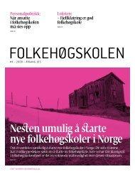 Les Folkehøgskolen nummer 4 2009 - folkehogskolene.net