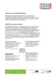 VISION for Fremtidsfabrikken Sydfyn MISSION: Den sydfynske model